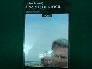 john-irving-una-mujer-dificil-tusquets-editores-mexico_MLM-O-3935545071_032013